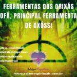 Ferramentas dos Orixás – Ofá, principal ferramenta de Oxóssi