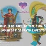 Hoje, 19 de abril de 2021, é dia de Logunedé e de Santo Expedito!