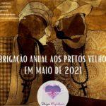 Obrigação Anual aos Pretos Velhos em Maio de 2021