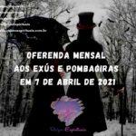 Oferenda mensal aos Exús e Pombagiras em 7 de Abril de 2021
