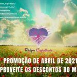 Promoção de Abril de 2021 – aproveite os descontos do mês!