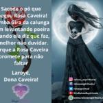 Sacode o pó que chegou Rosa Caveira, Laroyê, Dona Caveira!