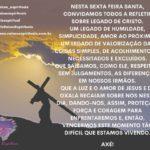 Nesta sexta feira santa, convidamos todos a refletir sobre legado de Cristo