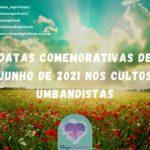 Datas comemorativas de Junho de 2021 nos cultos umbandistas