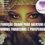 Defumação cigana para abertura de caminhos financeiros e prosperidade