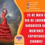 25 de maio é dia de louvar e agradecer aos mentores espirituais Ciganos!
