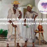 Mandinga de Preto Velho para pedir proteção e banir energias negativas