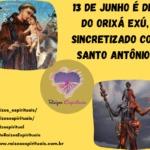 13 de junho é dia do Orixá Exú, sincretizado com Santo Antônio!