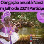 Obrigação anual à Nanã em Julho de 2021! Participe!