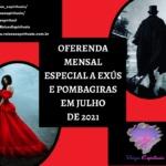 Oferenda mensal especial a Exús e Pombagiras em Julho de 2021