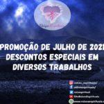 Promoção de Julho de 2021 – descontos especiais em diversos trabalhos