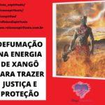 Defumação na energia de Xangô para trazer justiça e proteção