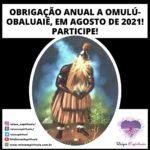 Obrigação anual a Omulú-Obaluaiê, em Agosto de 2021! Participe!