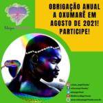 Obrigação anual a Oxumarê em Agosto de 2021! Participe!
