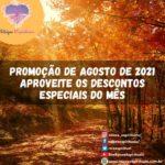 Promoção de Agosto de 2021 – aproveite os descontos especiais do mês