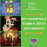 Datas comemorativas de Setembro de 2021 nos cultos umbandistas