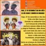 Hoje, 27 de setembro é dia dos Erês e de São Cosme e Damião na umbanda!