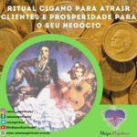 Ritual cigano para atrair clientes e prosperidade para o seu negócio